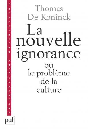 La nouvelle ignorance et le problème de la culture