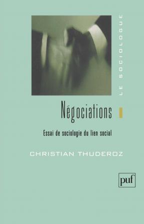 Négociations. Essai de sociologie du lien social