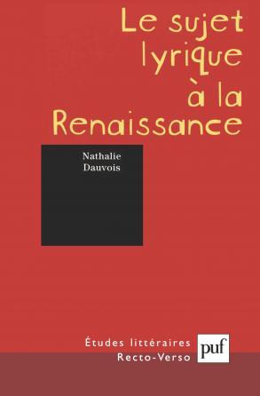 Le sujet lyrique à la renaissance