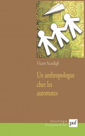 Un anthropologue chez les automates