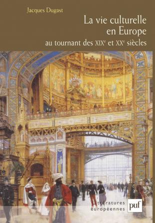 La vie culturelle en Europe au tournant des XIXe et XXe siècles