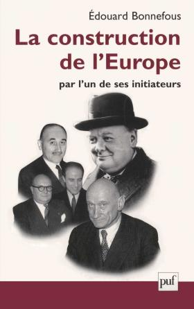 La construction de l'Europe par l'un de ses initiateurs