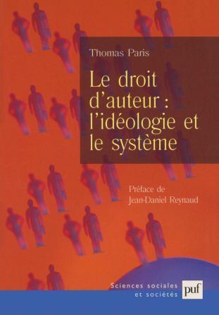 Le droit d'auteur : l'idéologie et le système