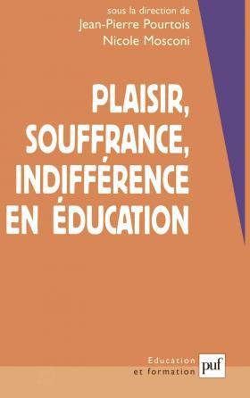 Plaisir, souffrance et indifférence en éducation