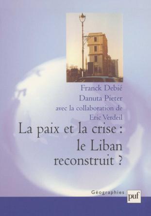 La paix et la crise : le Liban reconstruit ?