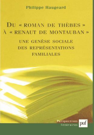 Du roman de Thèbes à Renaut de Montauban : une genèse sociale des representations familiales