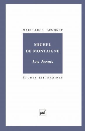 Michel de Montaigne. « Les Essais ».