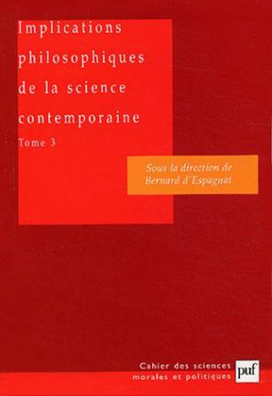 Implications philosophiques de la science contemporaine. Tome 3