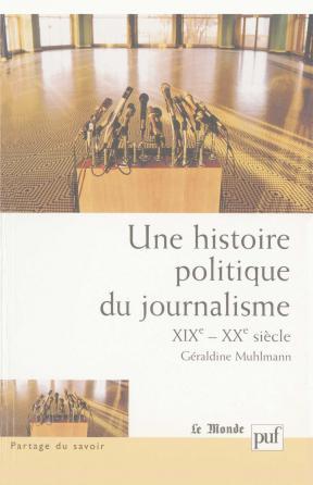 Une histoire politique du journalisme