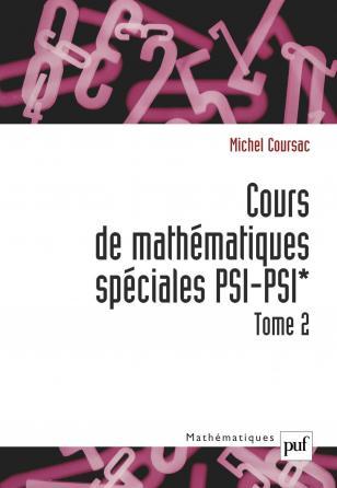 Cours de mathématiques spéciales PSI-PSI*. Tome 2
