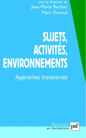 Sujets, activités, environnements