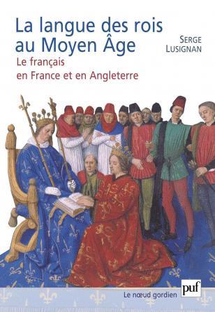 La langue des rois au Moyen Âge
