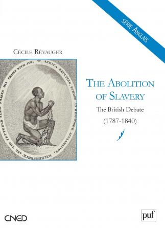 The Abolition of Slavery. The British Debate (1787-1840)