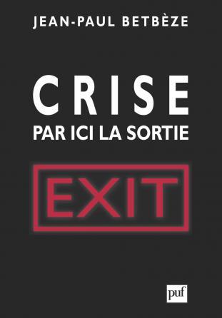 Crise : par ici la sortie