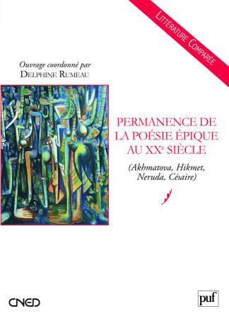 Permanence de la poésie épique au XXe siècle (Akhmatova, Hikmet, Neruda, Césaire)