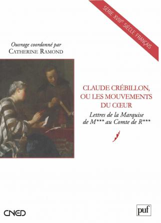 Claude Crébillon, ou les mouvements du cœur
