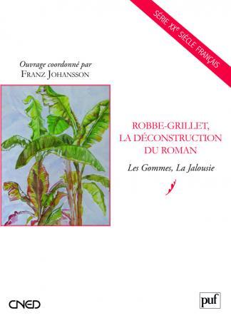 Robbe-Grillet, la déconstruction du roman