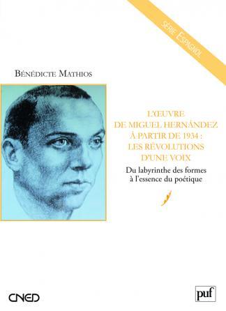 L'œuvre de Miguel Hernández à partir de 1934 : les révolutions d'une voix