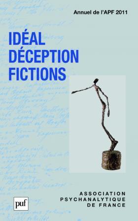 Idéal, déception, fictions. Annuel 2011- APF