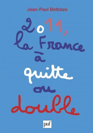 2011, la France à quitte ou double