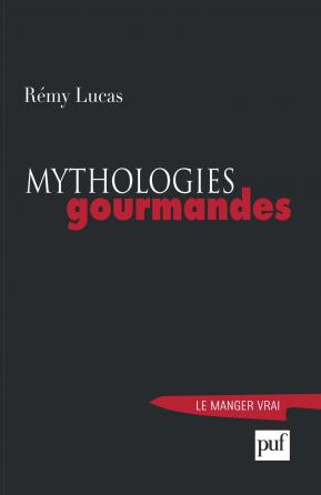 Mythologies gourmandes