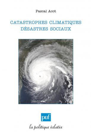 Catastrophes climatiques, désastres sociaux