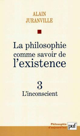La philosophie comme savoir de l'existence. Existence et inconscient - vol. 3