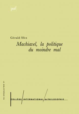 Machiavel. La politique du moindre mal