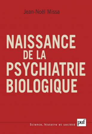 Naissance de la psychiatrie biologique