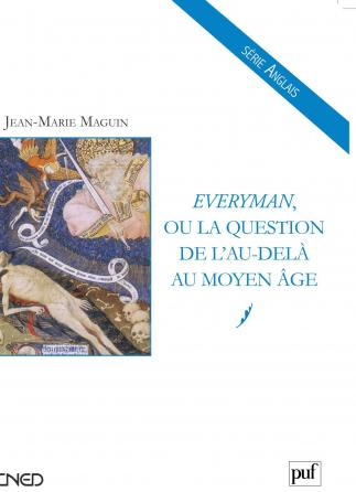 Everyman, ou la question de l'au-delà au Moyen Âge
