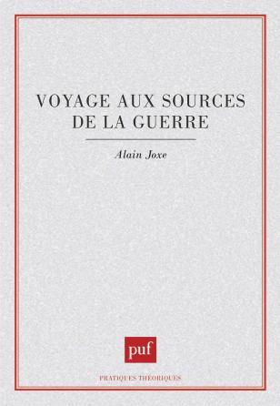 Voyage aux sources de la guerre