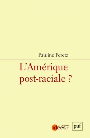 L'Amérique post-raciale ?
