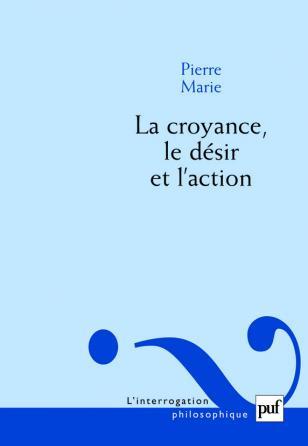 La croyance, le désir et l'action