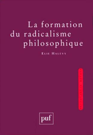 La formation du radicalisme philosophique (3 volumes)