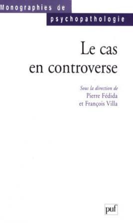Le cas en controverse