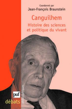 Canguilhem. Histoire des sciences et politique du vivant