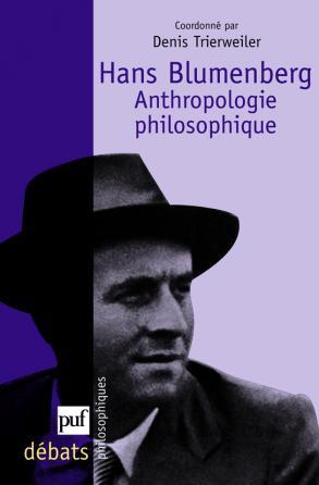 Hans Blumenberg. Anthropologie philosophique