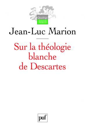 Sur la théologie blanche de Descartes