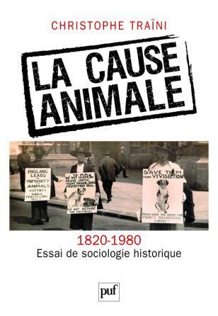 La cause animale. Essai de sociologie historique (1820-1980)