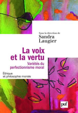 La voix et la vertu. Variétés du perfectionnisme moral