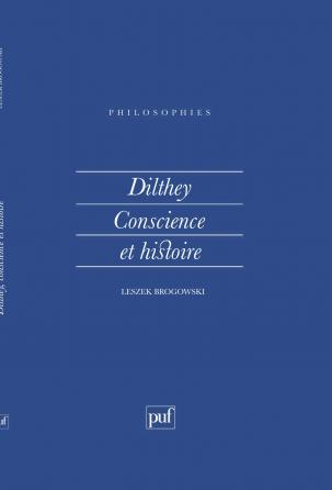 Dilthey, conscience et histoire