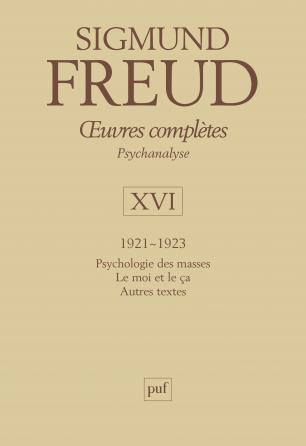 Œuvres complètes - psychanalyse - vol. XVI : 1921-1923
