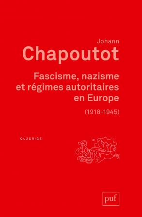 Fascisme, nazisme et régimes autoritaires en Europe (1918-1945)