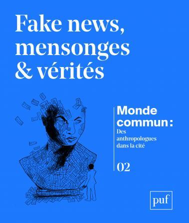 Fake news, mensonges et vérités