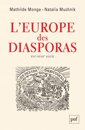 L'Europe des diasporas, XVI-XVIIIe siècle