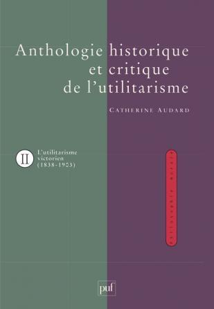 Anthologie historique de l'utilitarisme. Volume 2