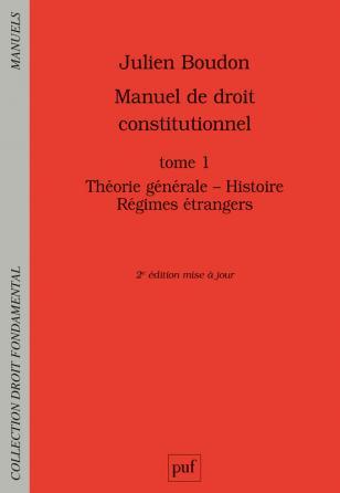 Manuel de droit constitutionnel. Tome I