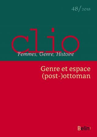 """Clio. Femmes, Genre, Histoire, n°48. """"Genre et espace (post-)ottoman"""""""