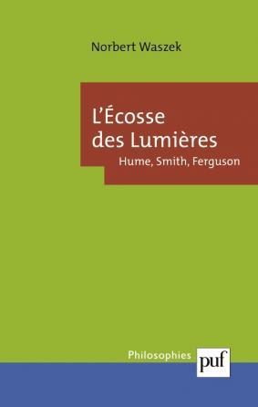 L'Écosse des Lumières : Hume, Smith, Ferguson