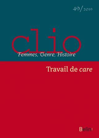 """Clio. Femmes, Genre, Histoire, n°49. """"Travail de care"""""""